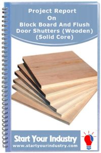 Project Report on Block Board And Flush Door Shutters (Wooden) (Solid Core)