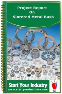 Project Report on Sintered Metal Bush