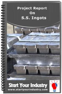Project Report on Stainless Steel S.S. Ingots