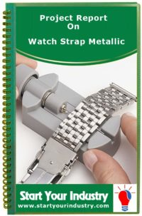 Project report on Watch Strap Metallic
